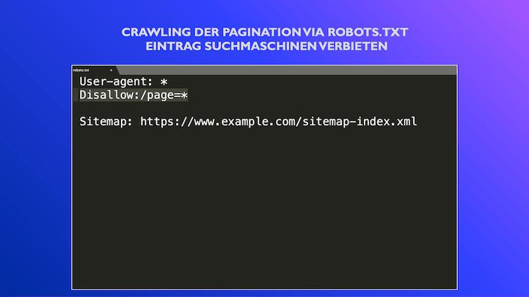 Beispiel für Crawling-Verbot der Paginierung via robots.txt